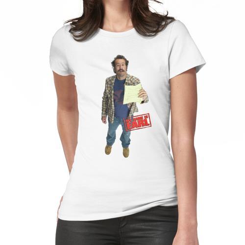 Earl Hickey | Mein Name ist Earl Frauen T-Shirt