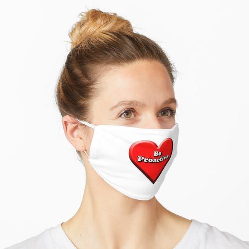 Sei proaktiv Maske