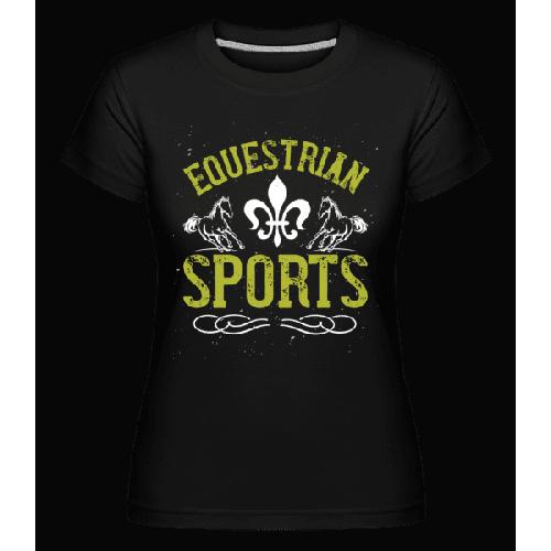 Equestrian Sports - Shirtinator Frauen T-Shirt