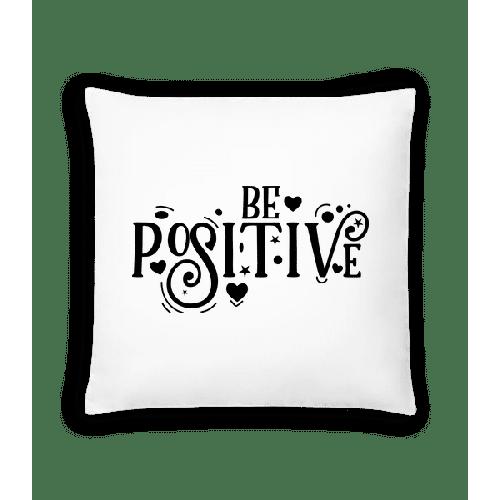 Be Positive - Kissen