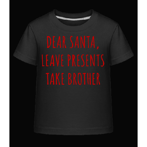 Leave Presents Take Brother - Kinder Shirtinator T-Shirt