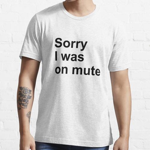 oder für diejenigen, die die Stummschalttaste nie finden können ... Essential T-Shirt