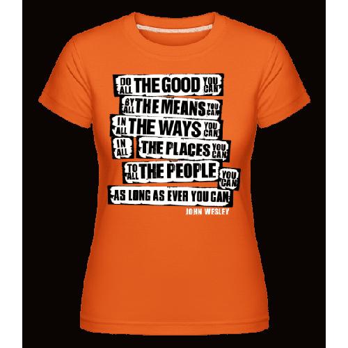 John Wesley Quotes - Shirtinator Frauen T-Shirt