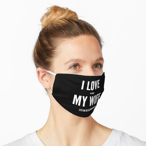 Ich liebe es, wenn meine Frau mich Elektrochemie machen lässt Maske