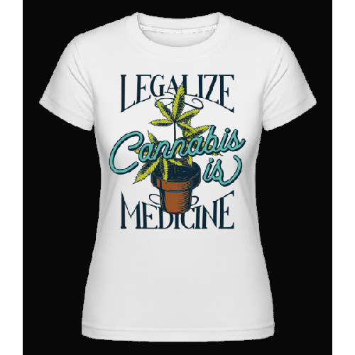 Canabis Is Medicine - Shirtinator Frauen T-Shirt