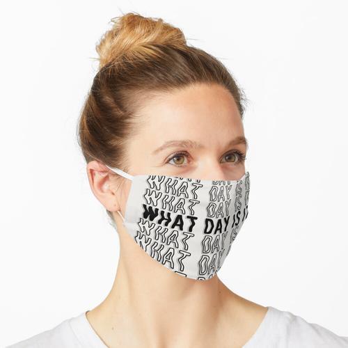 Welcher Tag ist es? Maske