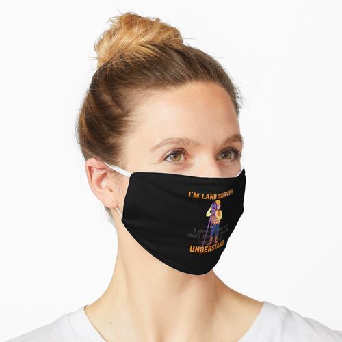 Ich bin Landvermessung Maske