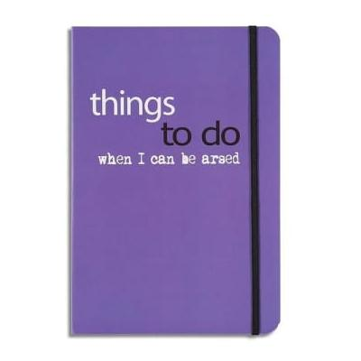 The Chiswick Gift Compan - Things To Do When I Can Be Arsed Notebook