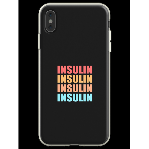 INSULIN INSULIN INSULIN Flexible Hülle für iPhone XS Max