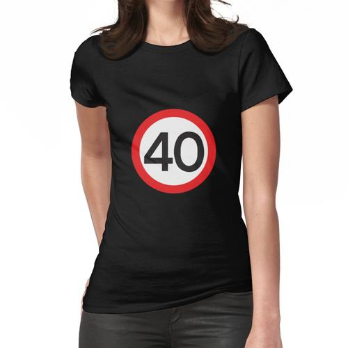40 Höchstgeschwindigkeit Frauen T-Shirt