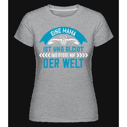 Mama Bestes Der Welt - Shirtinator Frauen T-Shirt