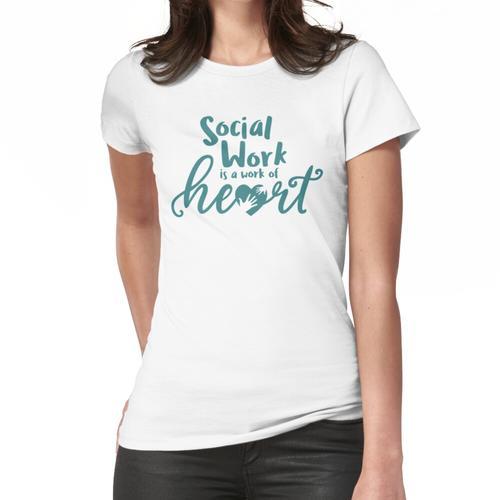 Sozialarbeiter - Sozialarbeit ist eine Herzensarbeit - Sozialarbeiterhemd - #sozialar Frauen T-Shirt