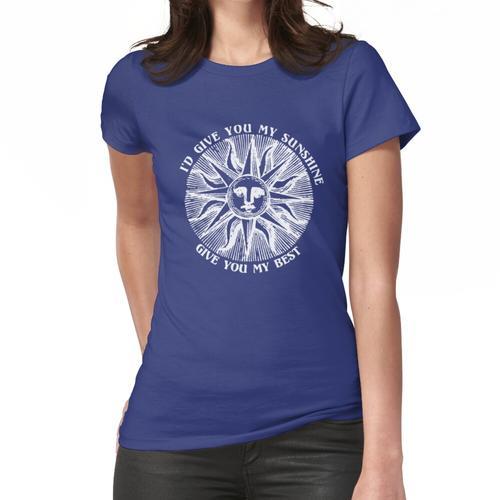 gib dir meinen Sonnenschein, gib dir mein Bestes (weiß) Frauen T-Shirt
