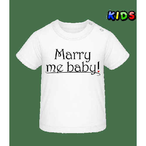 Marry Me Baby! - Baby T-Shirt