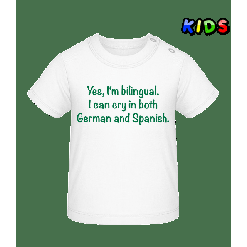 I Can Cry In Both German And Spanish - Baby T-Shirt