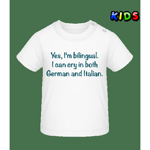I Can Cry In Both German And Italian - Baby T-Shirt