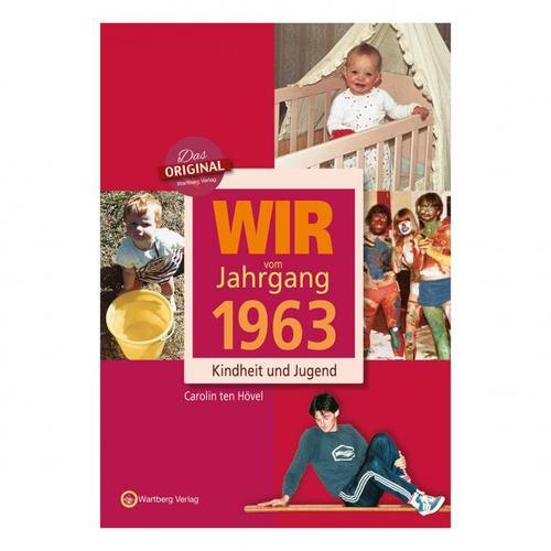 Wir vom Jahrgang 1963 - Kindheit und Jugend