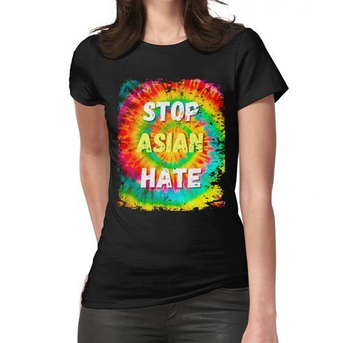 Stoppen Sie asiatischen Hass, stoppen Sie asiatischen Hass, stoppen Sie asiatische Ha Frauen T-Shirt