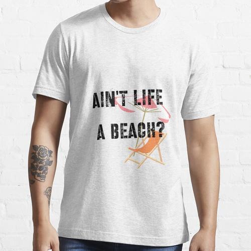 Ist das Leben kein Strand? Bild mit Strandkorb. Essential T-Shirt