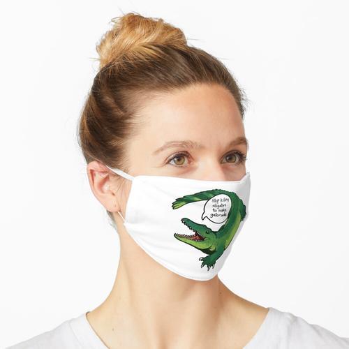Hör auf, Alligatoren zu töten, um Gatorade zu machen Maske