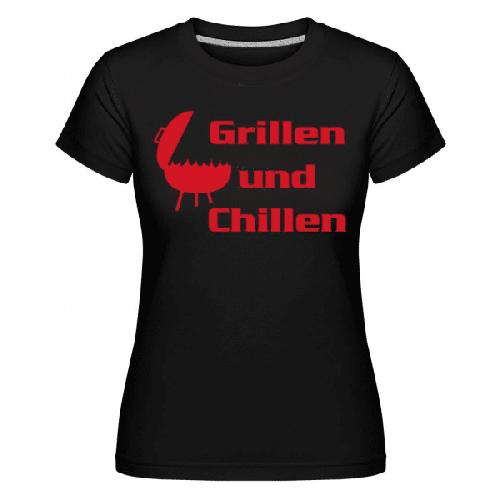 Grillen Und Chillen - Shirtinator Frauen T-Shirt